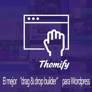 "Themify, el mejor ""Drag and Drop"" para Wordpress"