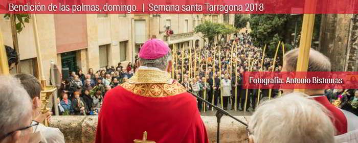 semana santa tarragona bendición de las palmas 2018