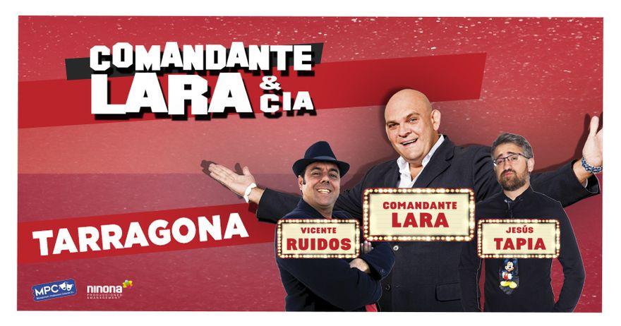 Comandante Lara & CIA en Tarragona